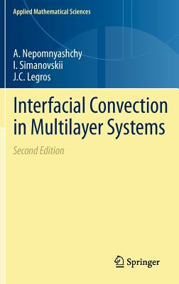 Interfacial Convection in Multilayer Systems By Nepomnyashchy, Alexander/ Simanovskii, Ilya/ Legros, Jean-claude